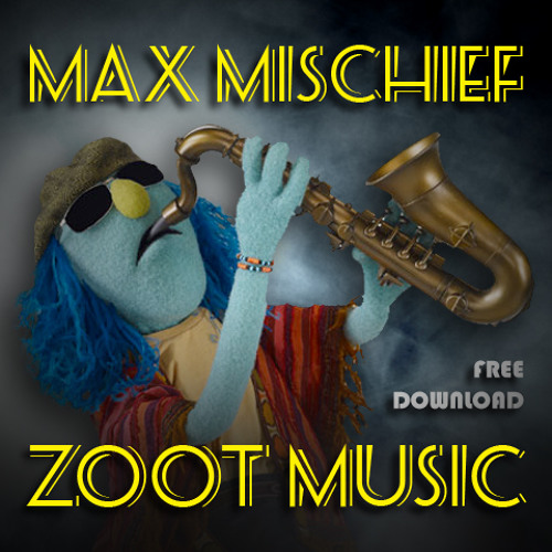Max Mischief - Zoot Music