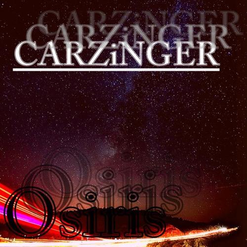 CARZiNGER - Osiris (VIP Mix) - {FREE DL}