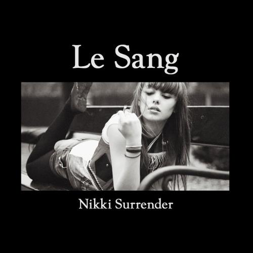 """Le Sang - """"Nikki Surrender"""""""