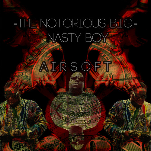 The Notorious B.I.G. – Nasty Boy (AIR$OFT TRAP REMIX)