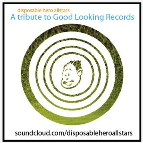 Disposable Hero Podcast 1.6- Good Looking Records Tribute