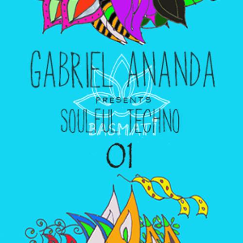 Gabriel Ananda Presents Soulful Techno 01 - Gabriel Ananda