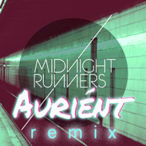 MIDNIGHT RUNNERS-Need to Love(Auriént's 'sidnight' Remix)
