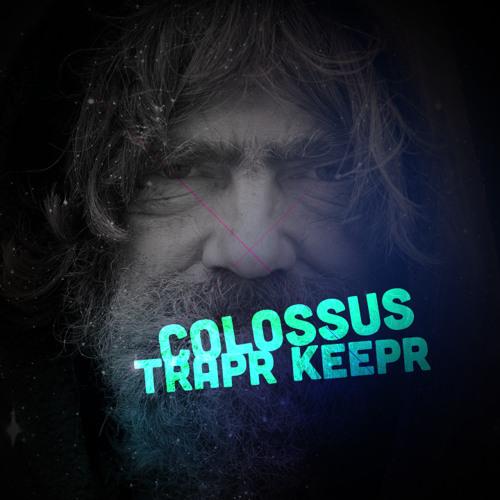 COLOSSUS - TRAPR KEEPR