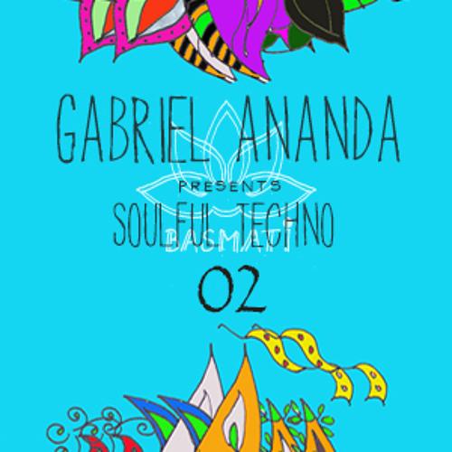 Gabriel Ananda Presents Soulful Techno 02 - Gabriel Ananda