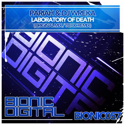 Pariah & Wreka - Laboratory of Death (Toxic Remix)- OUT 11/02/2012