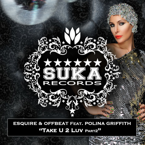 ESquire & OFFBeat ft. Polina Griffiths - Take U 2 Luv (Alistair Albrecht Remix) [SUKA RECORDS]