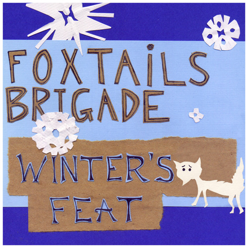 Foxtails Brigade - Winter's Feat