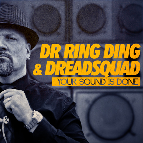 SF015 Dr Ring Ding & Dreadsquad - Your sound is done