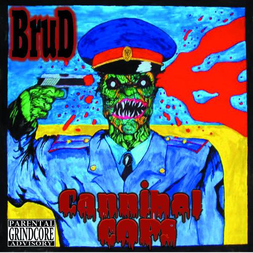 BruD - Cannibal Cops (2012)