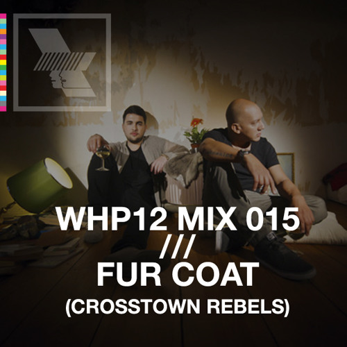 WHP12 MIX 015 /// FUR COAT x CROSSTOWN REBELS