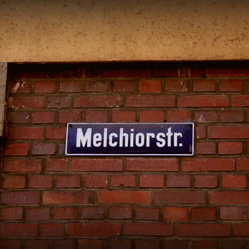 Melchiorstraße Melancholy