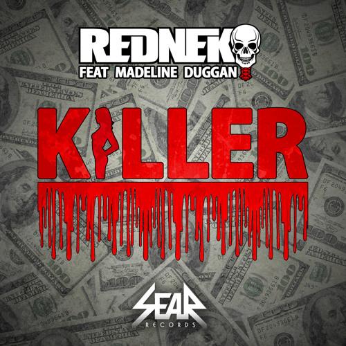 REDNEK Feat Madeline Duggan - KILLER (OUT NOW)