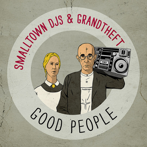 Smalltown DJs & Grandtheft - Get Based