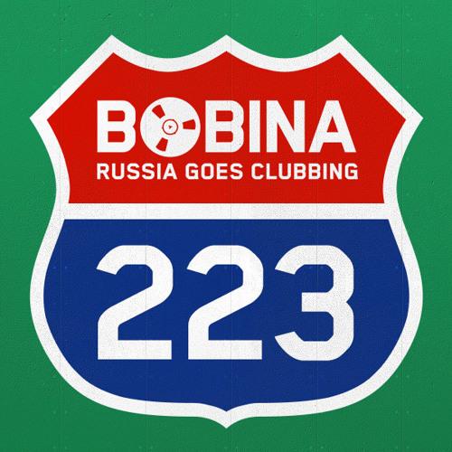 Bobina - Russia Goes Clubbing #223