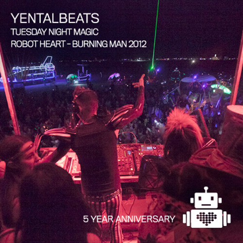 Yentalbeats @ Robot Heart Burning Man 2012