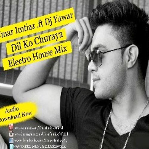 1 - Dil Ko Churaya - Remix - Umar Imtiaz ft. Dj Yawar | Official