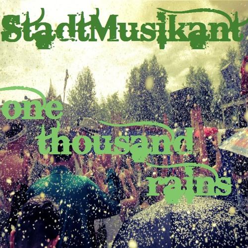 StadtMusikant - one thousand rains + Youtubevideo