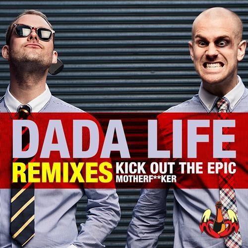 Dada Life - Kick Out The Epic Motherf*cker (Otto Knows Remix) *PREVIEW*