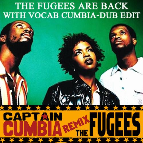 Captain Cumbia remix THE FUGEES II [Vocab]