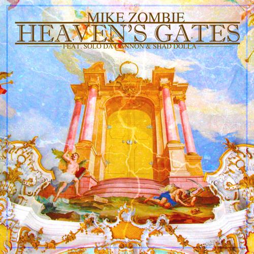 Mike Zombie - Heaven's Gates Feat. Solo Da Cannon & Shad Dolla