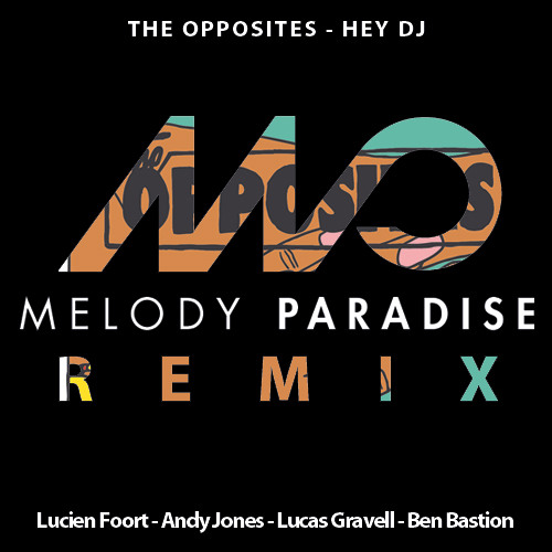 The Opposites - Hey DJ (Melody Paradise Remix) PREVIEW