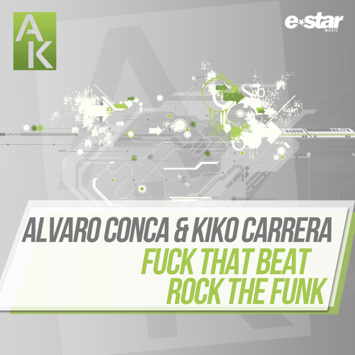 ALVARO CONCA & KIKO CARRERA - FUCK THAT BEAT // BUY NOW! / YA A LA VENTA!