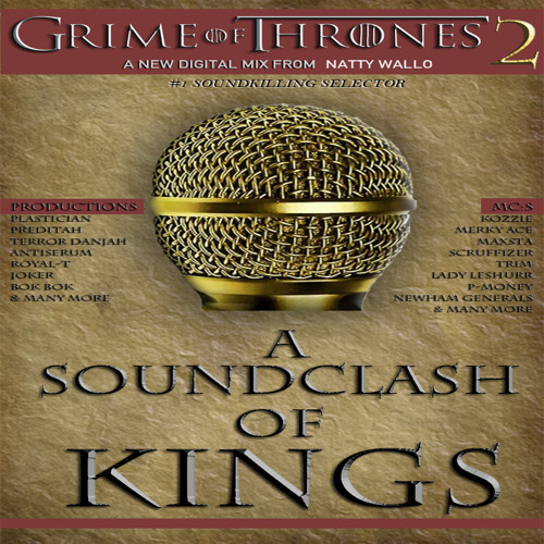 Grime of Thrones 2 - A soundclash of kings (Grime mix 2012)