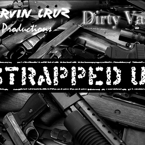 """Strapped Up"" (Produced By Marvin Cruz & Dirty Vans)"