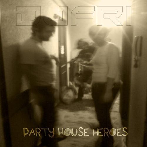 DJFRI -  PARTY HOUSE HEROES (Instrumental)