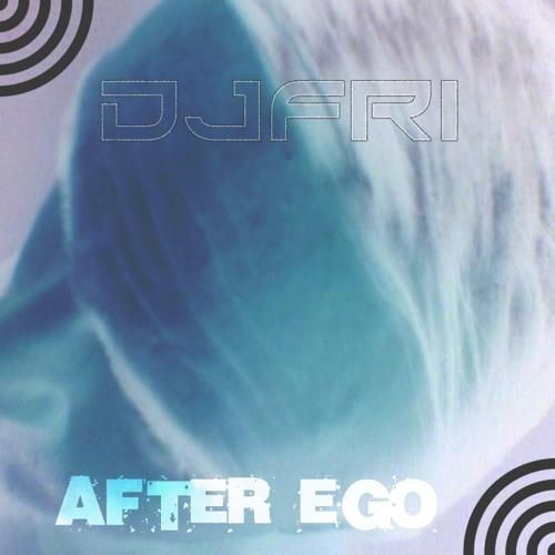 DJFRI - AFTER EGO