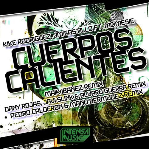 Cuerpos Calientes (Dany Rojas, Javi Slink & Alvaro Guerra Remix) Preview