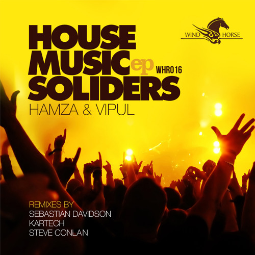 Hamza + Vipul - House Music Soldiers (Wind Horse Records)