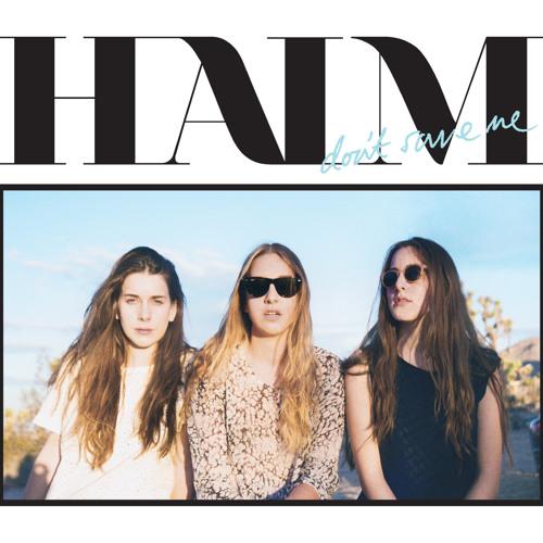 Haim - Don't Save Me