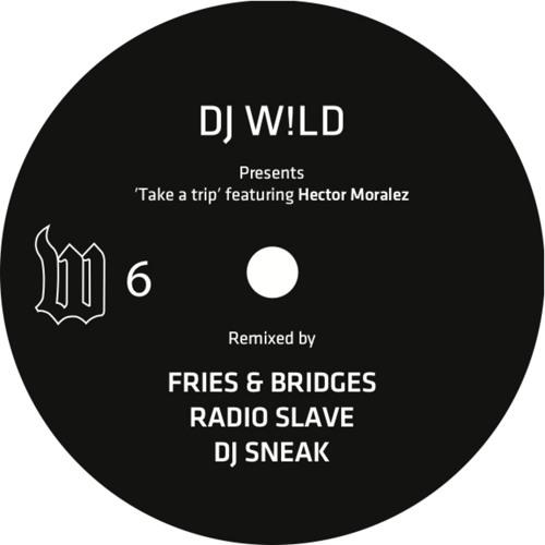 DJ W!LD - Take A Trip (Remixes) (The W Label, W06)