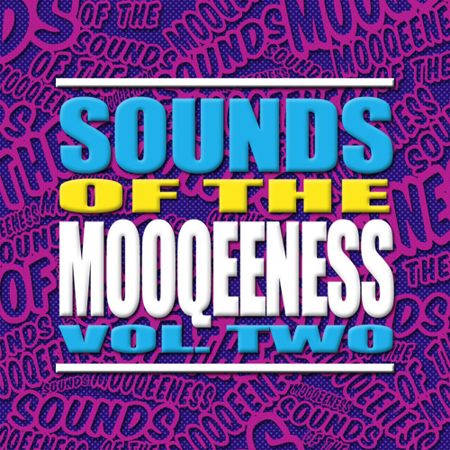 Sounds of The Mooqeeness Vol 2