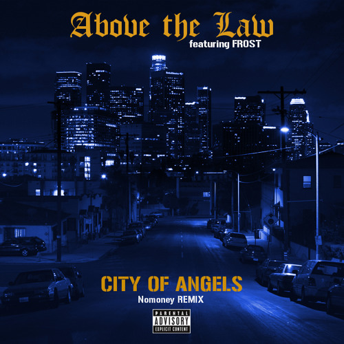 Above The Law - City Of Angels feat: Frost (Nomoney Remix)