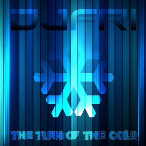 DJFRI - THE TURN OF THE COLD (2010)