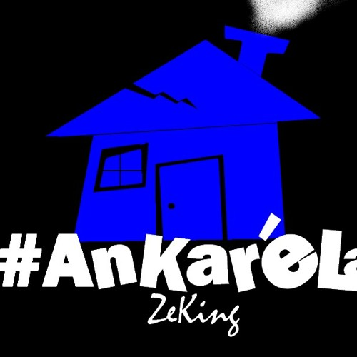 #AnKaréLa by Zeking aKa GdkR  (12.2k12)