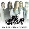 The Red Jumpsuit Apparatus- Your Guardian Angel