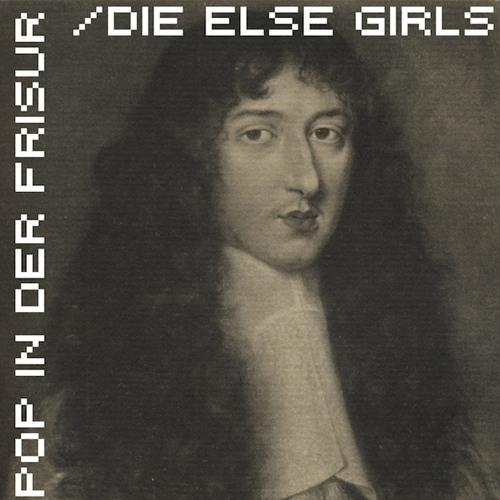 Die Else Girls - Pop in der Frisur plus Flavio Diners Remix