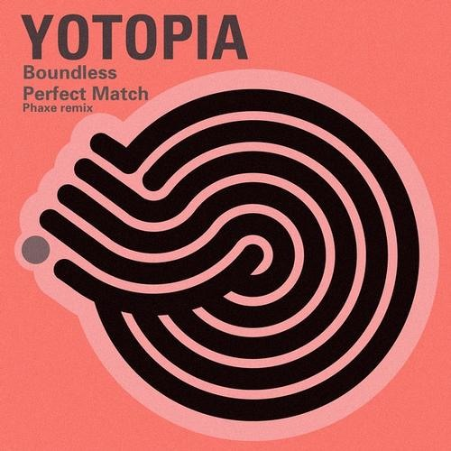 Yotopia - Perfect Match (Phaxe Remix)