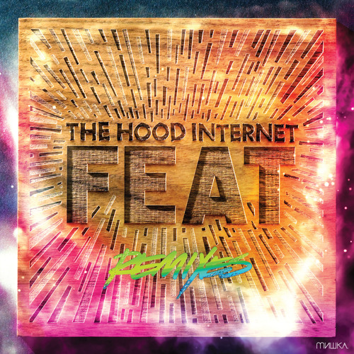 The Hood Internet - Do You Give Up Now (Big Data Remix)