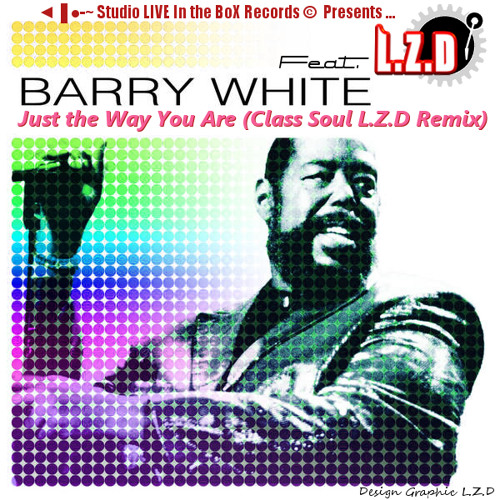L.Z.D Feat. Barry White - Just The Way You Are (Class Soul LZD Remix 2012)
