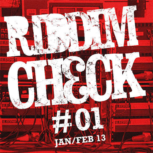 RIDDIMCHECK #01 (JAN FEB 2013)