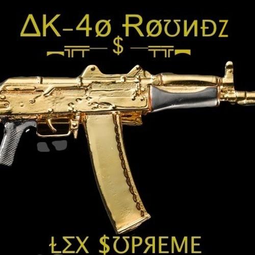 TRAP | Lex Supreme - AK 40 Round