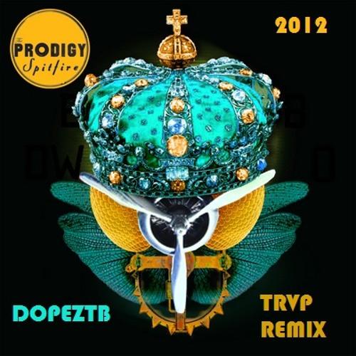 The Prodigy - Spitfire (DOPEZTB TRVP REMIX)