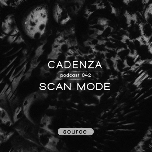 Cadenza Podcast   042 - Scan Mode (Source)
