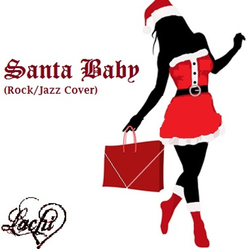 Santa Baby (Rock/Jazz Cover)