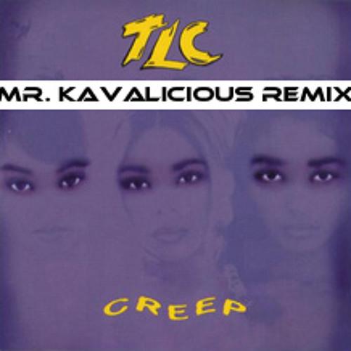 TLC - Creep (Mr Kavalicious Remix) [FREE DOWNLOAD]